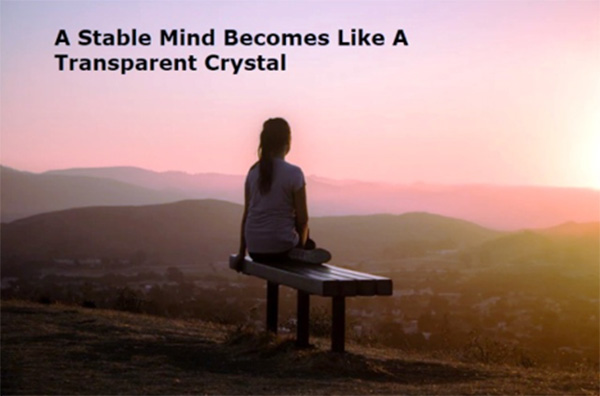 a stable mind becomes like a transparent crystal